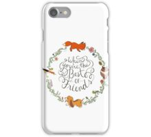 When You're the Best of Friends iPhone Case/Skin