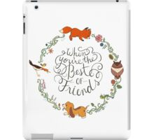 When You're the Best of Friends iPad Case/Skin