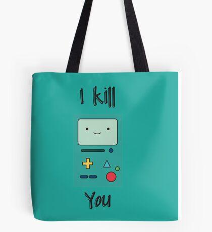 Kill you Tote Bag
