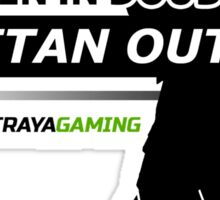 """""""When In Doubt, Titan Out"""" (Light) - StrayaGaming Sticker"""