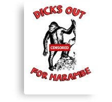 Dicks out for Harambe Canvas Print