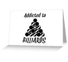 Addicted To Billiards Greeting Card