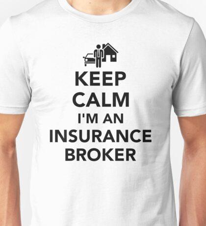 Keep calm I'm an insurance broker Unisex T-Shirt