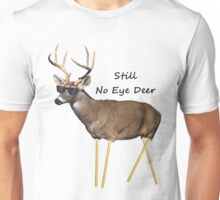 Still No Eye Deer Unisex T-Shirt