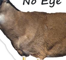 Still No Eye Deer Sticker