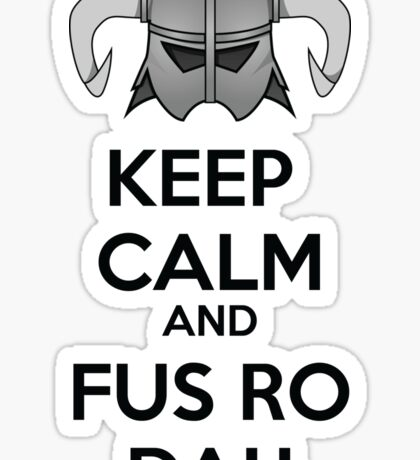 Keep Fus Ro Dah Sticker