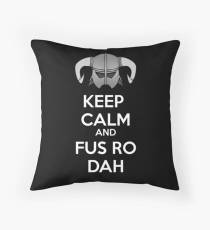 Keep Fus Ro Dah Throw Pillow