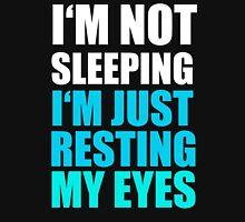 I'm Not Sleeping, I'm just Resting My Eyes Unisex T-Shirt