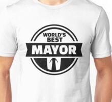 World's best mayor Unisex T-Shirt