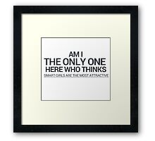 Am i the only one here Framed Print