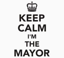 Keep calm I'm the mayor Kids Tee