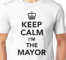 Keep calm I'm the mayor Unisex T-Shirt