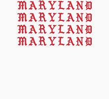 I FEEL LIKE MARYLAND Unisex T-Shirt