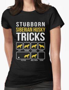 Siberian Husky Stubborn Tricks Womens Fitted T-Shirt