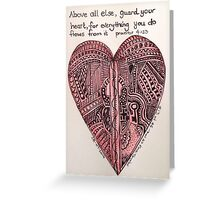 Guard your heart. Greeting Card
