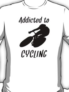 Addicted To Cycling T-Shirt