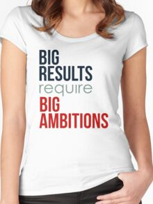 Big Results Require Big Ambitions - Mens Womens Motivational Graphic T shirt Women's Fitted Scoop T-Shirt
