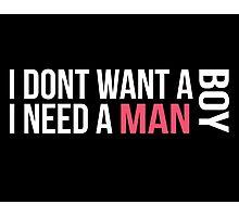 "BLACKPINK - ""I dont want a boy, I need a man"" Photographic Print"