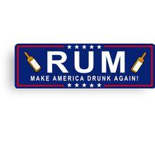 RUM: Make America Drunk Again! Canvas Print