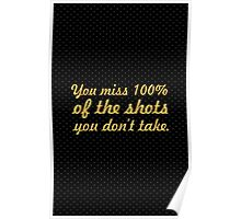 "You miss 100%... ""Wayne Gretzky"" Inspirational Quote Poster"