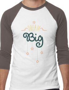 Dream Big Little One - Mens Womens Inspirational Graphic T shirt Men's Baseball ¾ T-Shirt