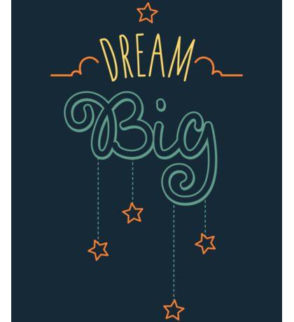Dream Big Little One - Mens Womens Inspirational Graphic T shirt Sticker