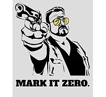 Mark It Zero - Walter Sobchak Big Lebowski shirt Photographic Print