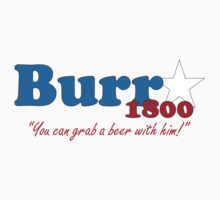 Burr for President: The Election of 1800 One Piece - Short Sleeve