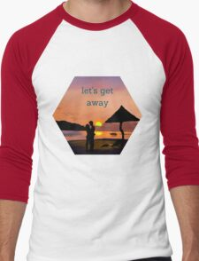 """let's get away""... to romance Men's Baseball ¾ T-Shirt"