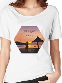 """let's get away""... to romance Women's Relaxed Fit T-Shirt"