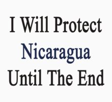 I Will Protect Nicaragua Until The End  by supernova23