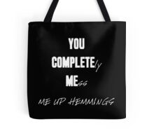 """YOU COMPLETELY MESS ME UP HEMMINGS"" (White Letters) Tote Bag"