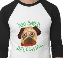 You Smell Delightful Men's Baseball ¾ T-Shirt