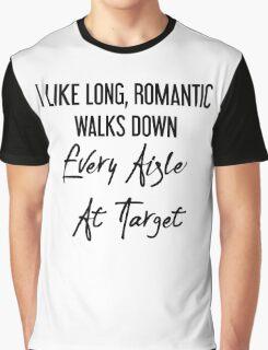 I Like Long, Romantic Walks Down Every Aisle At Target Graphic T-Shirt