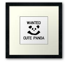 Wanted: Cute Panda Framed Print