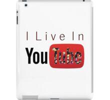 I Live In Youtube iPad Case/Skin