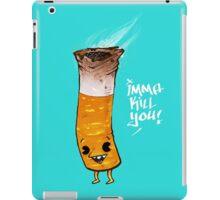 Imma Kill You iPad Case/Skin