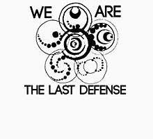 We are the last defense Unisex T-Shirt