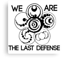 We are the last defense Canvas Print