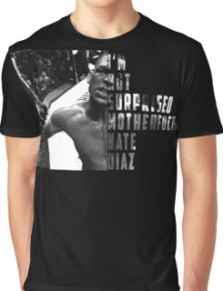 'I'M NOT SURPRISED MOTHERFUCKER' Nate Diaz Graphic T-Shirt