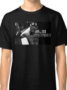 'I'M NOT SURPRISED MOTHERFUCKER' Nate Diaz Classic T-Shirt