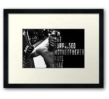 'I'M NOT SURPRISED MOTHERFUCKER' Nate Diaz Framed Print