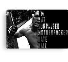 'I'M NOT SURPRISED MOTHERFUCKER' Nate Diaz Canvas Print