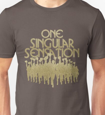 One Singular Sensation   A Chorus Line Unisex T-Shirt