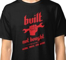 BUILT. NOT BOUGHT. (red) Classic T-Shirt