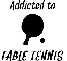 Addicted To Table Tennis by kwg2200