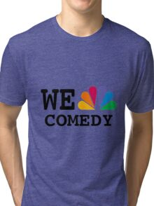NBC we peacock comedy Tri-blend T-Shirt
