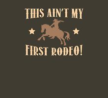 This Ain't My First Rodeo! Unisex T-Shirt
