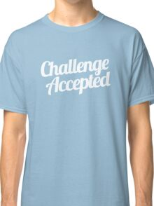 Challenge Accepted. Classic T-Shirt