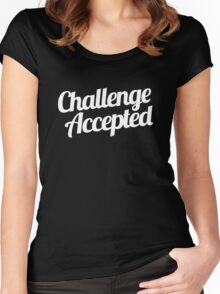 Challenge Accepted. Women's Fitted Scoop T-Shirt